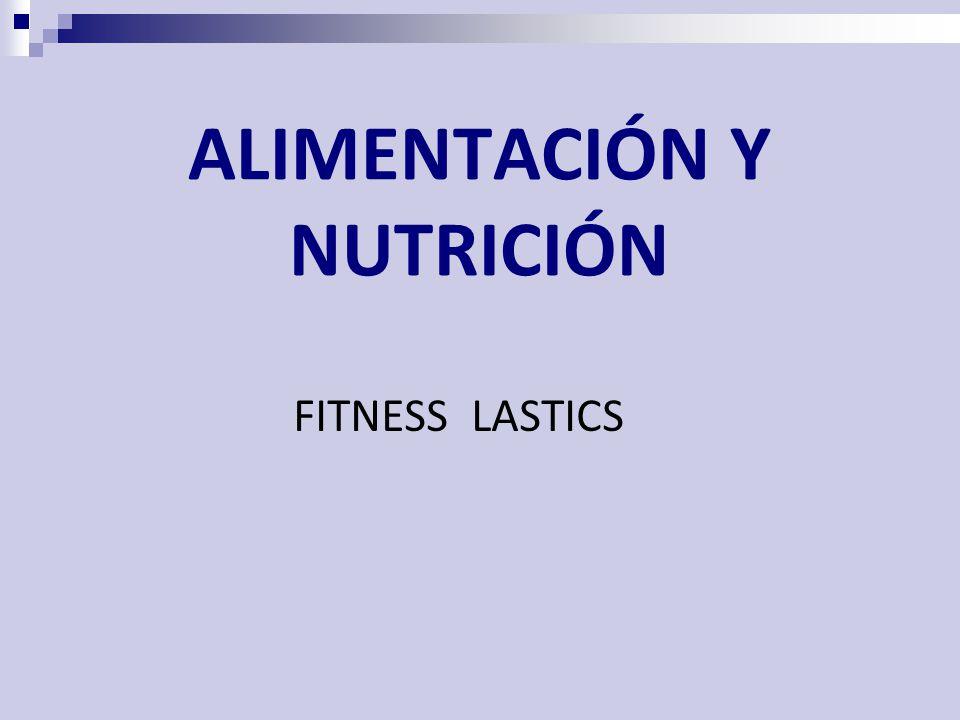 ALIMENTACIÓN Y NUTRICIÓN FITNESS LASTICS