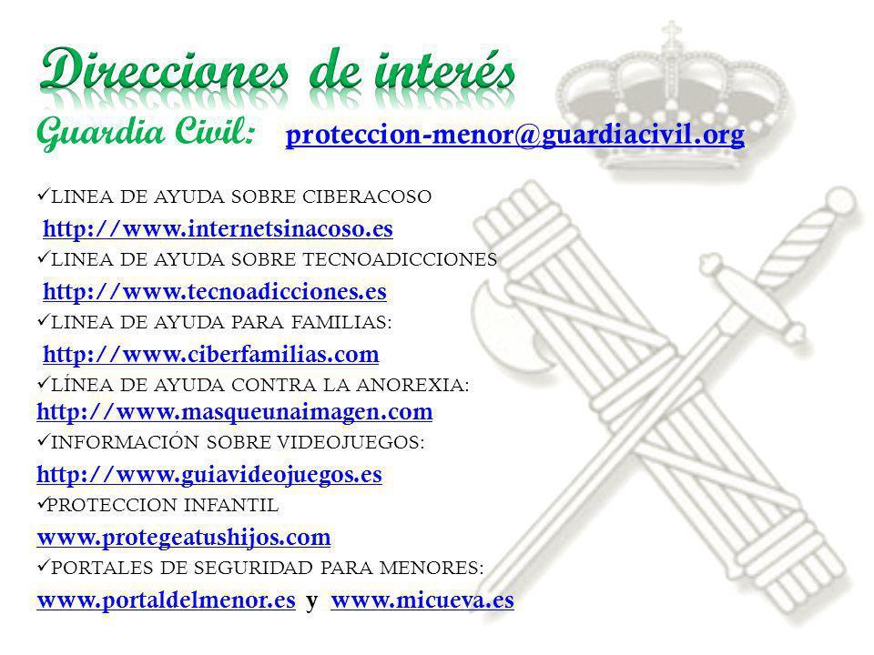 Guardia Civil: proteccion-menor@guardiacivil.org proteccion-menor@guardiacivil.org LINEA DE AYUDA SOBRE CIBERACOSO http://www.internetsinacoso.es LINE