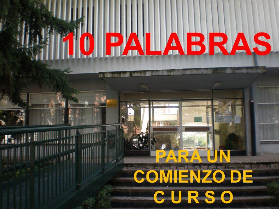 10 PALABRAS PARA UN COMIENZO DE C U R S O