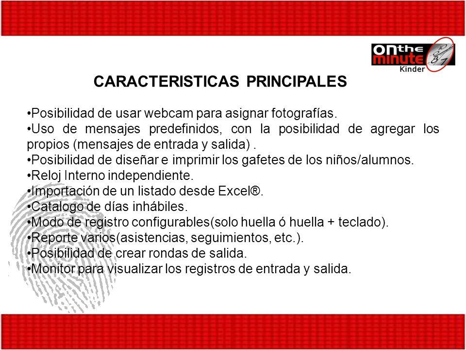 CARACTERISTICAS PRINCIPALES Posibilidad de usar webcam para asignar fotografías. Uso de mensajes predefinidos, con la posibilidad de agregar los propi