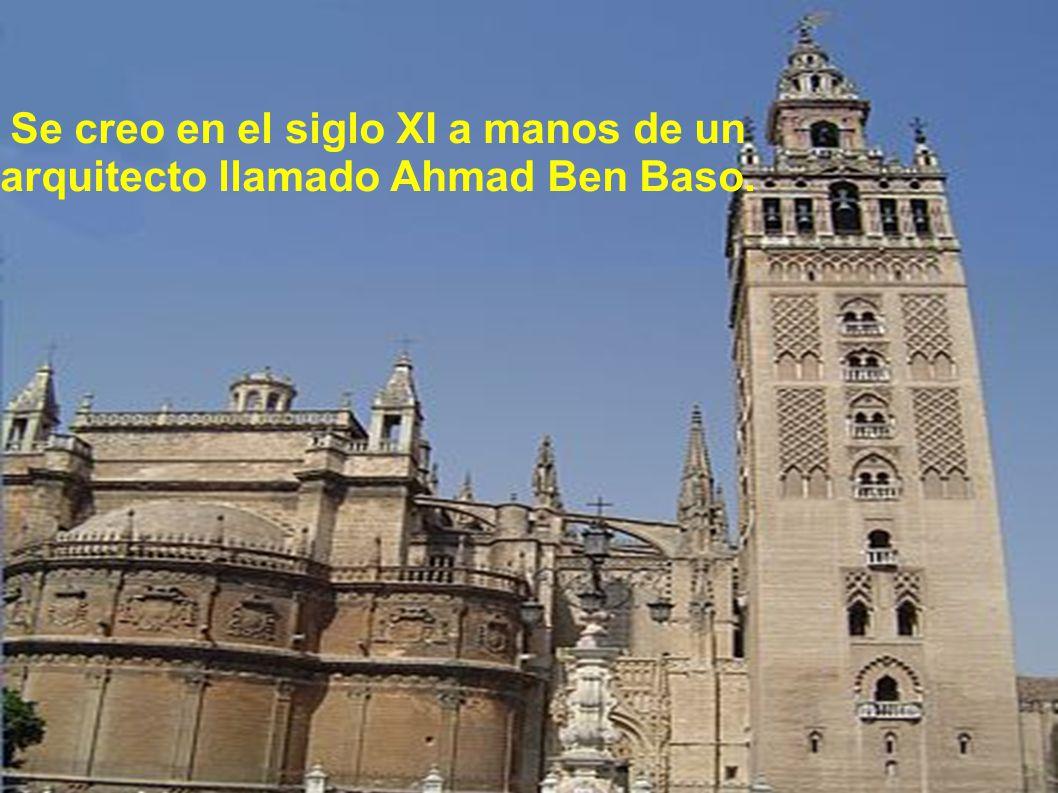 Se creo en el siglo XI a manos de un arquitecto llamado Ahmad Ben Baso.