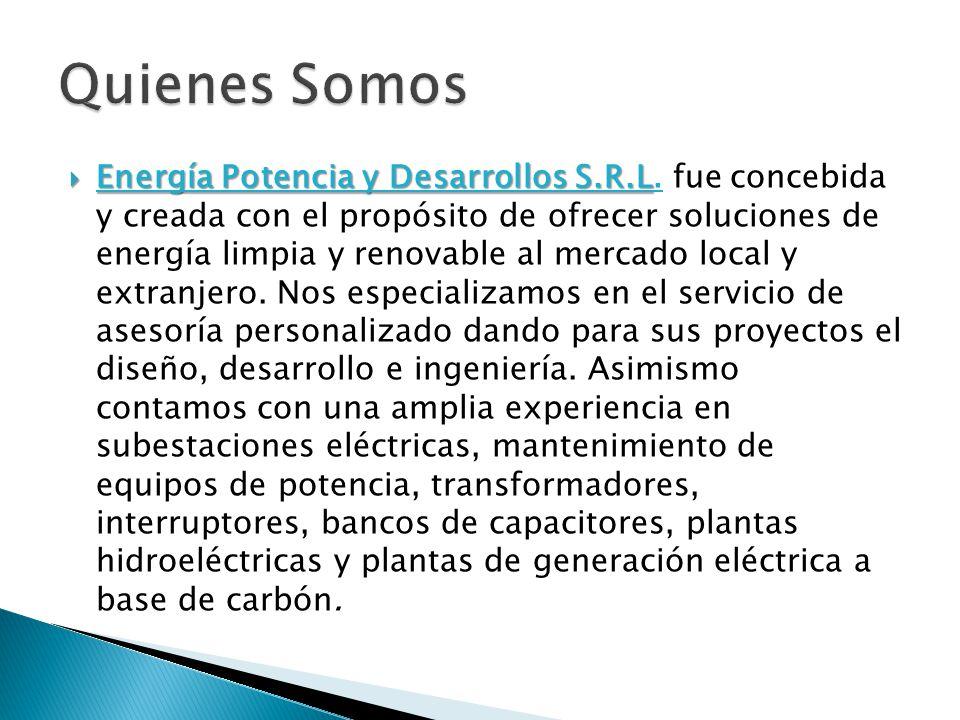 Energía Potencia y Desarrollos S.R.L Energía Potencia y Desarrollos S.R.L. fue concebida y creada con el propósito de ofrecer soluciones de energía li