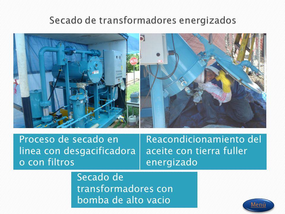 Proceso de secado en linea con desgacificadora o con filtros Reacondicionamiento del aceite con tierra fuller energizado Secado de transformadores con