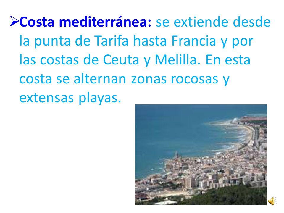 Las costas españolas Costa atlántica: Se diferencian dos zonas. -Costa atlántica de Galicia: -Costa atlántica de Andalucía: Se extiende desde la punta