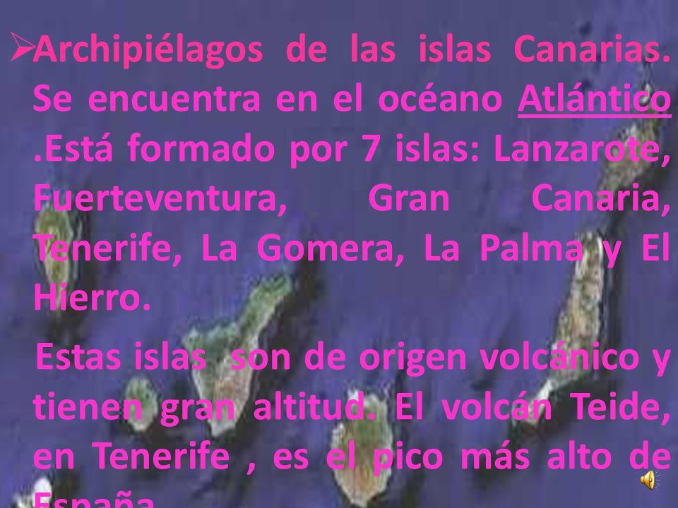 LAS ISLAS Son extensiones de terreno rodeadas de agua por todas partes. En España hay dos archipiélagos: