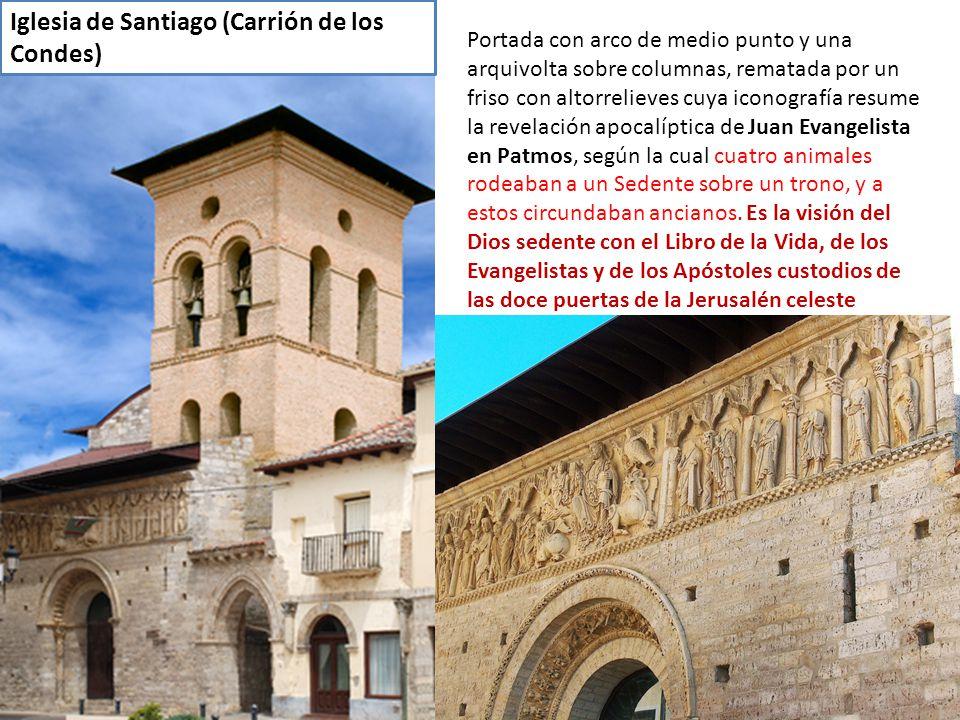 Iglesia de Santiago (Carrión de los Condes) Portada con arco de medio punto y una arquivolta sobre columnas, rematada por un friso con altorrelieves c