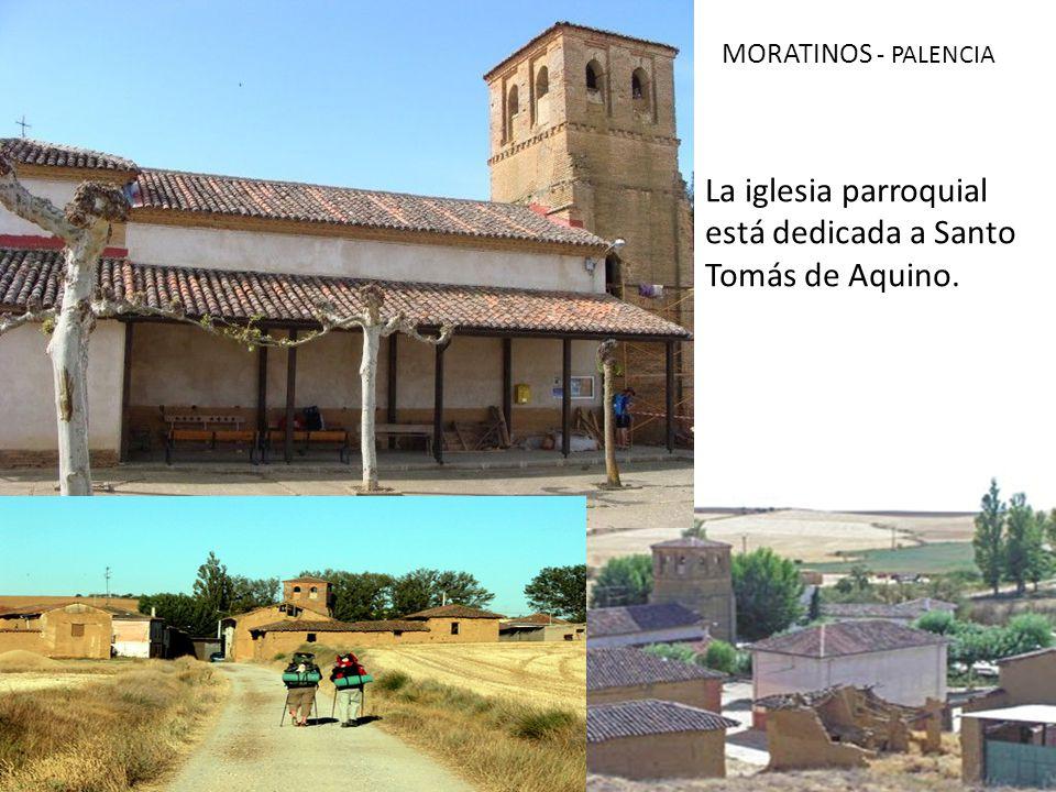 MORATINOS - PALENCIA La iglesia parroquial está dedicada a Santo Tomás de Aquino.