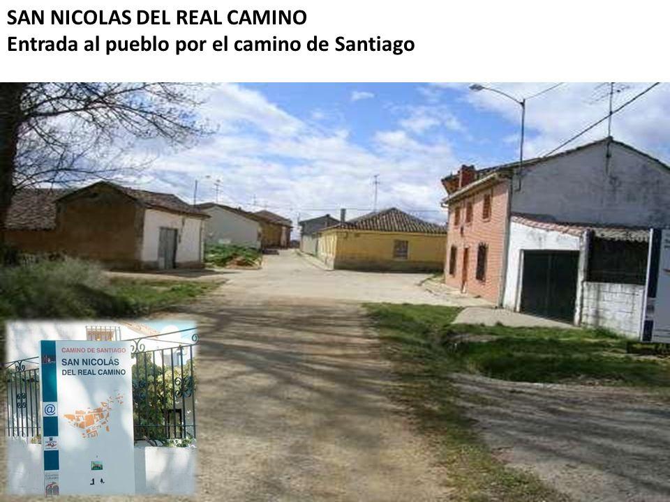 SAN NICOLAS DEL REAL CAMINO Entrada al pueblo por el camino de Santiago