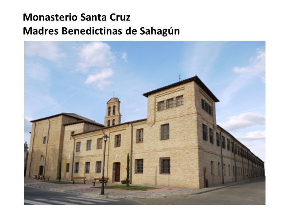 Monasterio Santa Cruz Madres Benedictinas de Sahagún