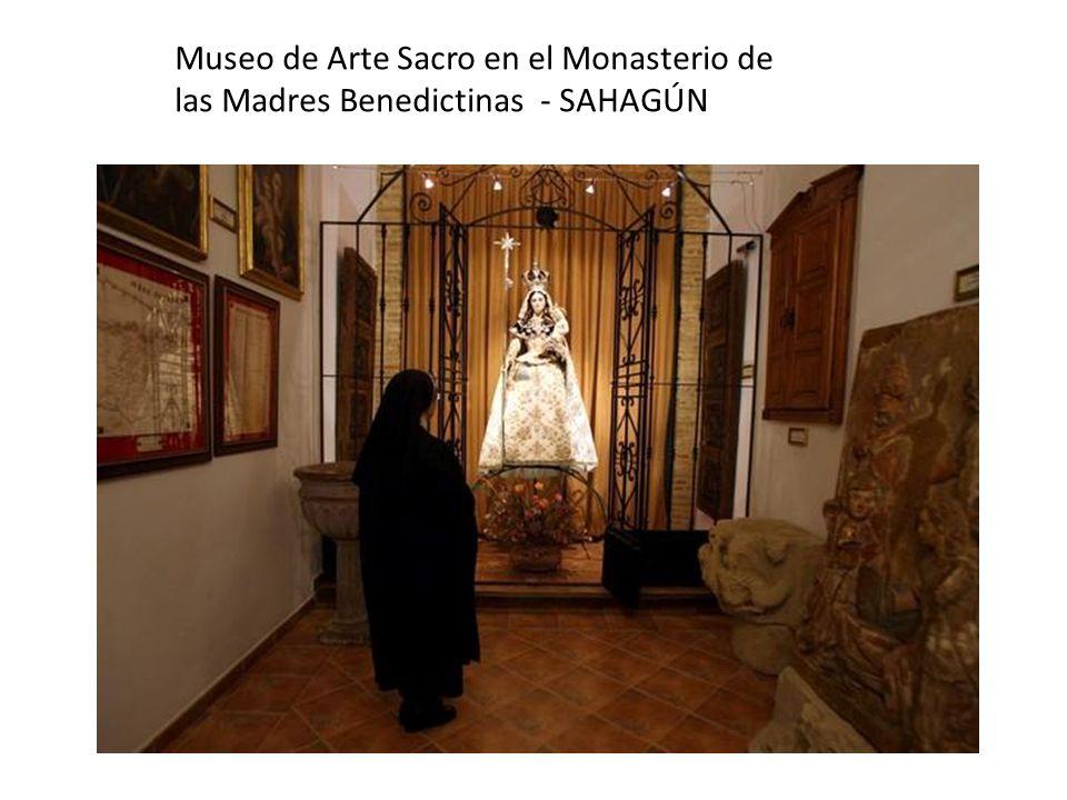 Museo de Arte Sacro en el Monasterio de las Madres Benedictinas - SAHAGÚN