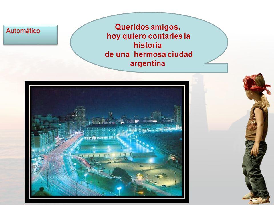Queridos amigos, hoy quiero contarles la historia de una hermosa ciudad argentina AutomáticoAutomático