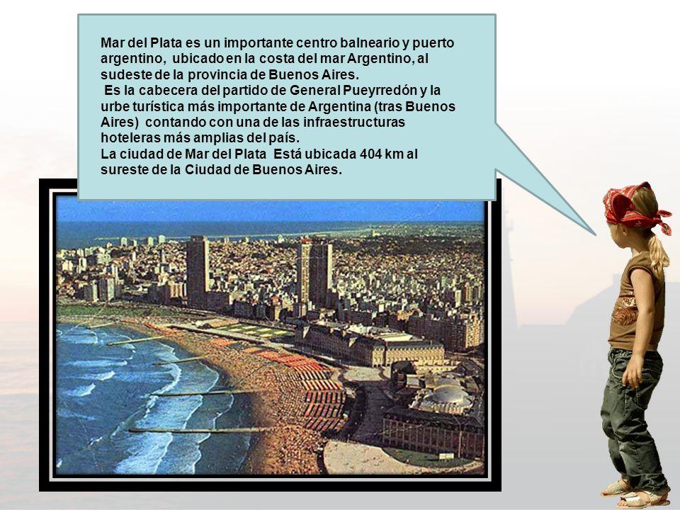 Mar del Plata es un importante centro balneario y puerto argentino, ubicado en la costa del mar Argentino, al sudeste de la provincia de Buenos Aires.