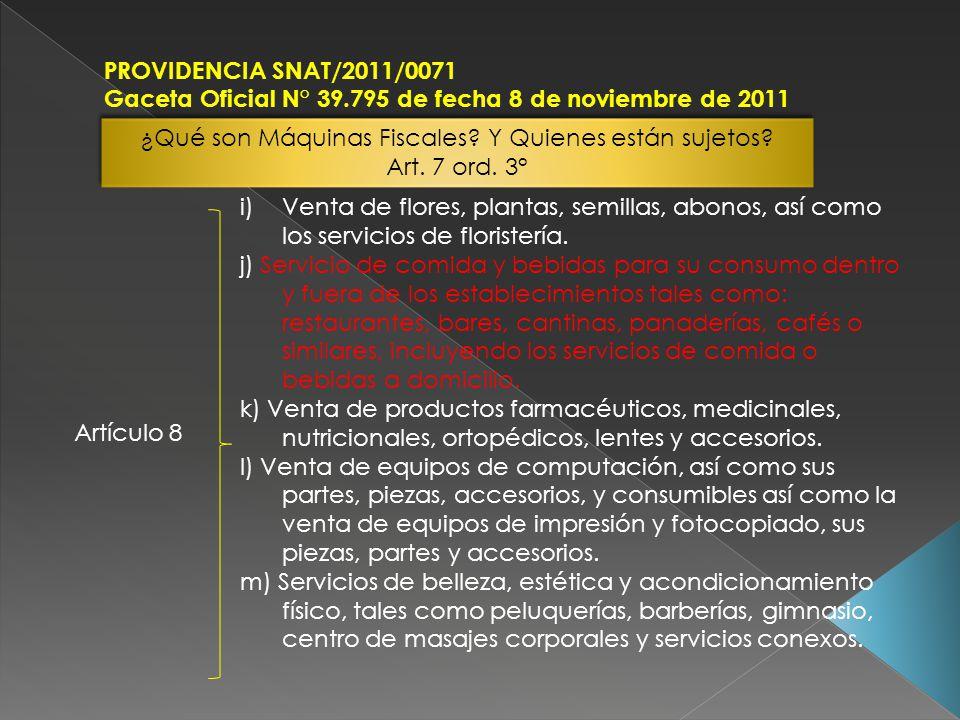 PROVIDENCIA SNAT/2011/0071 Gaceta Oficial N° 39.795 de fecha 8 de noviembre de 2011 Artículo 8 i)Venta de flores, plantas, semillas, abonos, así como