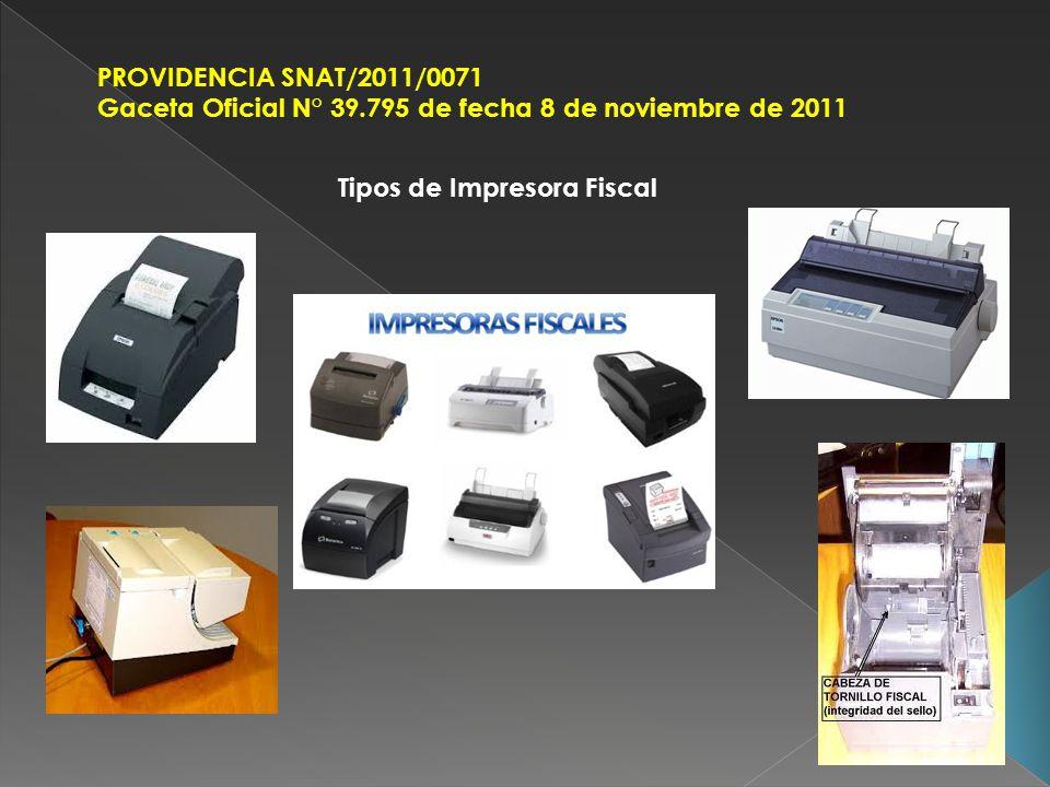 PROVIDENCIA SNAT/2011/0071 Gaceta Oficial N° 39.795 de fecha 8 de noviembre de 2011 Tipos de Impresora Fiscal