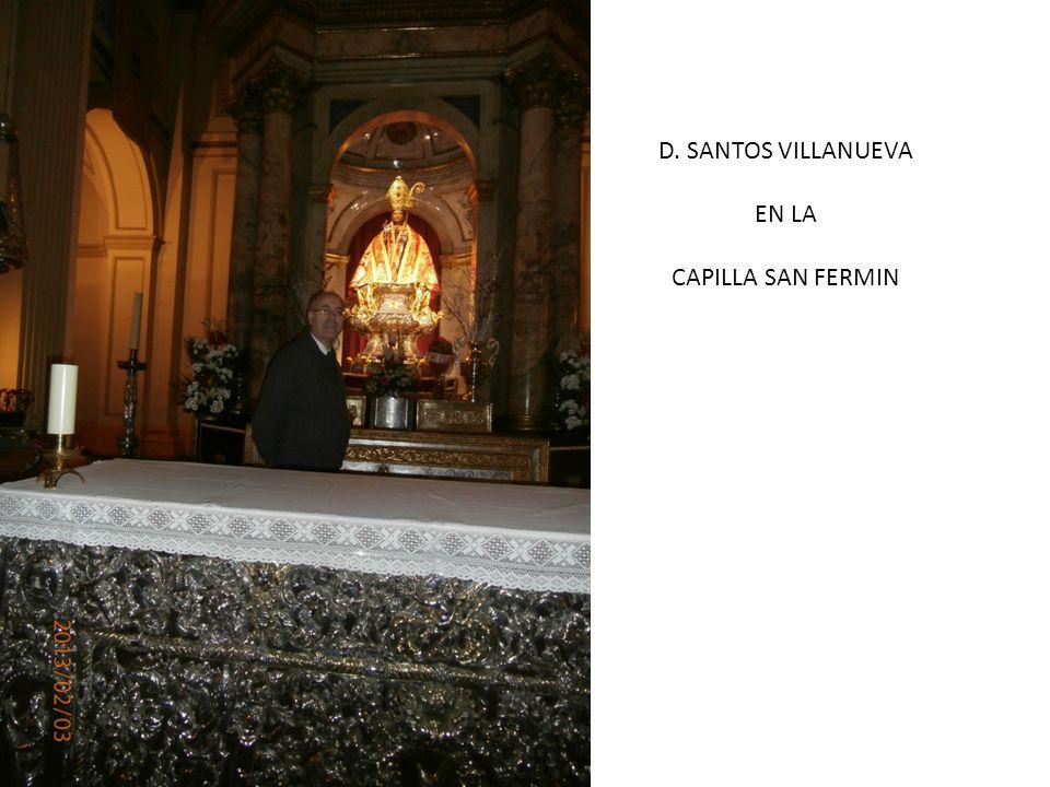 D. SANTOS VILLANUEVA EN LA CAPILLA SAN FERMIN