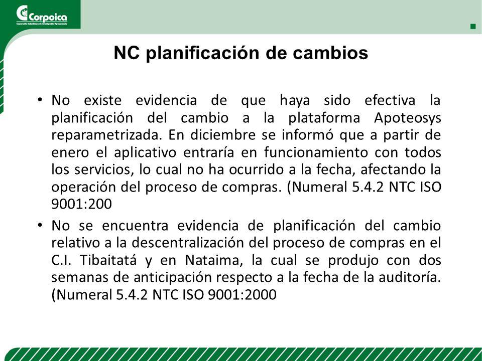 NC planificación de cambios No existe evidencia de que haya sido efectiva la planificación del cambio a la plataforma Apoteosys reparametrizada. En di