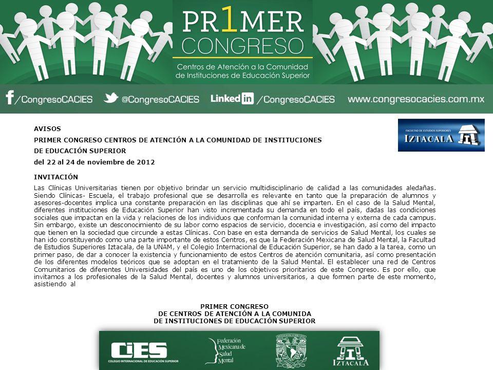 AVISOS PRIMER CONGRESO CENTROS DE ATENCIÓN A LA COMUNIDAD DE INSTITUCIONES DE EDUCACIÓN SUPERIOR del 22 al 24 de noviembre de 2012 INVITACIÓN Las Clín