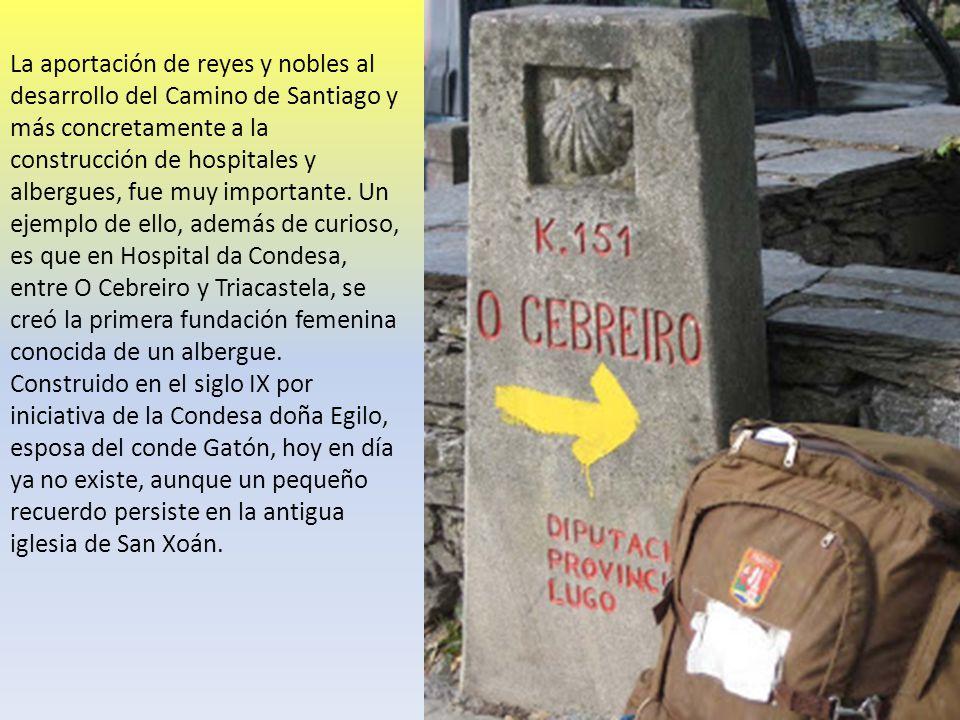 La aportación de reyes y nobles al desarrollo del Camino de Santiago y más concretamente a la construcción de hospitales y albergues, fue muy importan