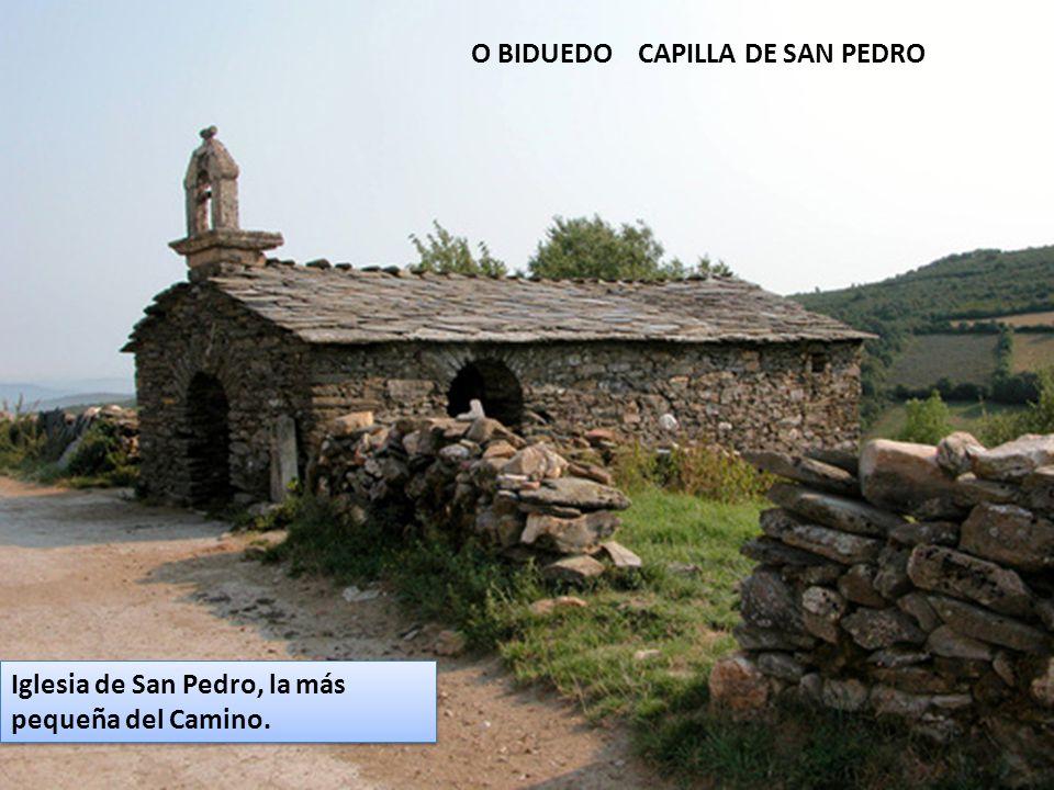O BIDUEDO CAPILLA DE SAN PEDRO Iglesia de San Pedro, la más pequeña del Camino.
