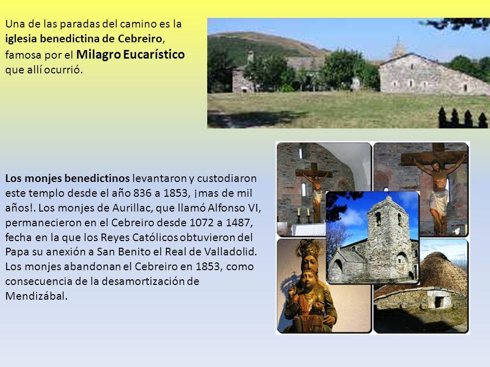 Una de las paradas del camino es la iglesia benedictina de Cebreiro, famosa por el Milagro Eucarístico que allí ocurrió. Los monjes benedictinos levan