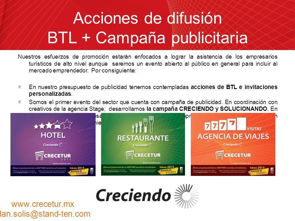 Acciones de difusión BTL + Campaña publicitaria Nuestros esfuerzos de promoción estarán enfocados a lograr la asistencia de los empresarios turísticos