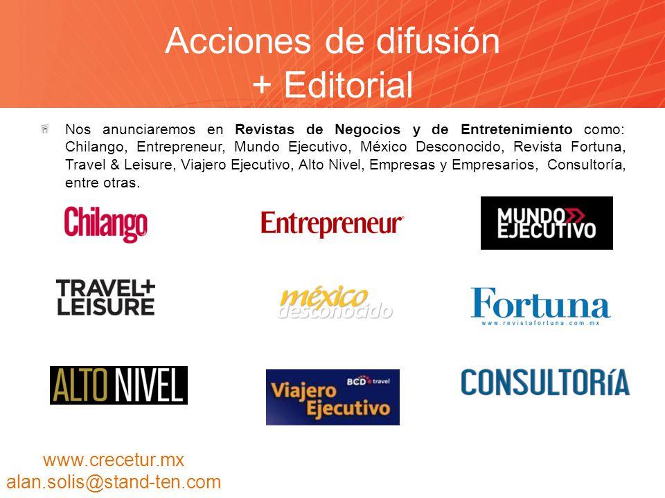 Acciones de difusión + Editorial Nos anunciaremos en Revistas de Negocios y de Entretenimiento como: Chilango, Entrepreneur, Mundo Ejecutivo, México D