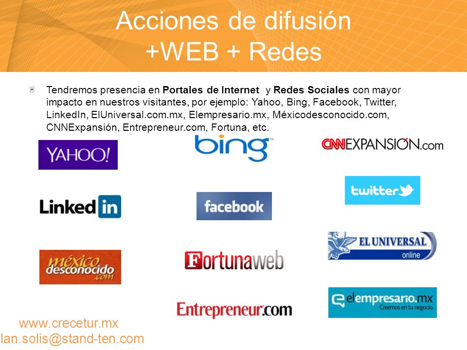 Acciones de difusión +WEB + Redes Tendremos presencia en Portales de Internet y Redes Sociales con mayor impacto en nuestros visitantes, por ejemplo: