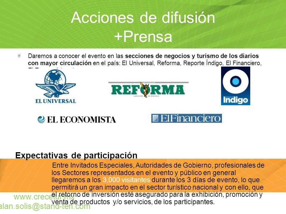 Acciones de difusión +Prensa Daremos a conocer el evento en las secciones de negocios y turismo de los diarios con mayor circulación en el país: El Un
