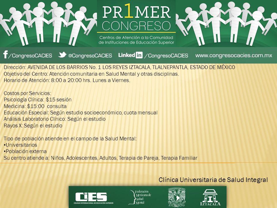 Clínica Universitaria de Salud Integral Dirección: AVENIDA DE LOS BARRIOS No.