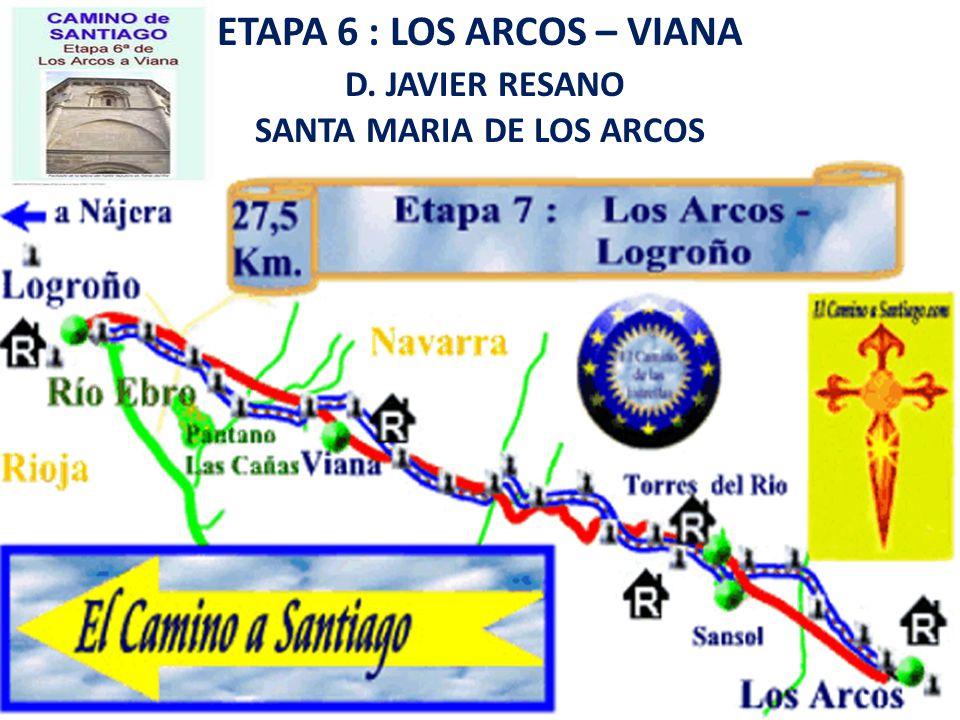 ETAPA 6 : LOS ARCOS – VIANA D. JAVIER RESANO SANTA MARIA DE LOS ARCOS
