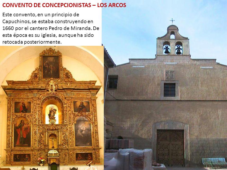 Este convento, en un principio de Capuchinos, se estaba construyendo en 1660 por el cantero Pedro de Miranda.