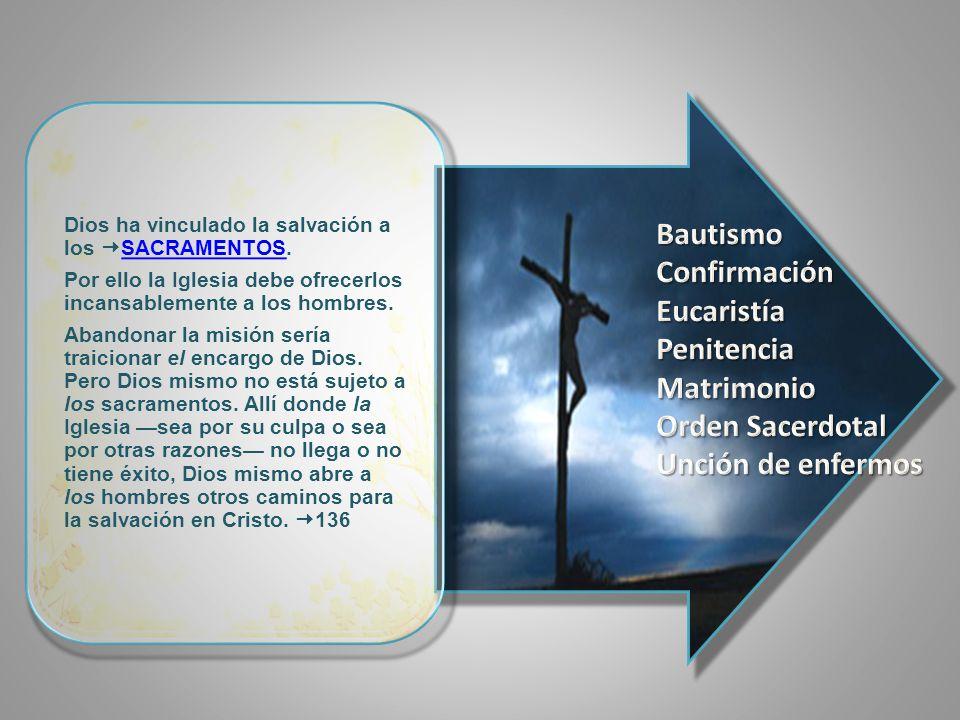 Dios ha vinculado la salvación a los SACRAMENTOS.