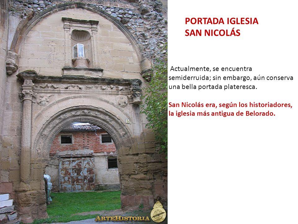 Actualmente, se encuentra semiderruida; sin embargo, aún conserva una bella portada plateresca. San Nicolás era, según los historiadores, la iglesia m