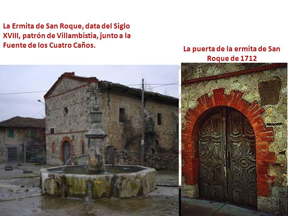 La puerta de la ermita de San Roque de 1712 La Ermita de San Roque, data del Siglo XVIII, patrón de Villambistia, junto a la Fuente de los Cuatro Caño