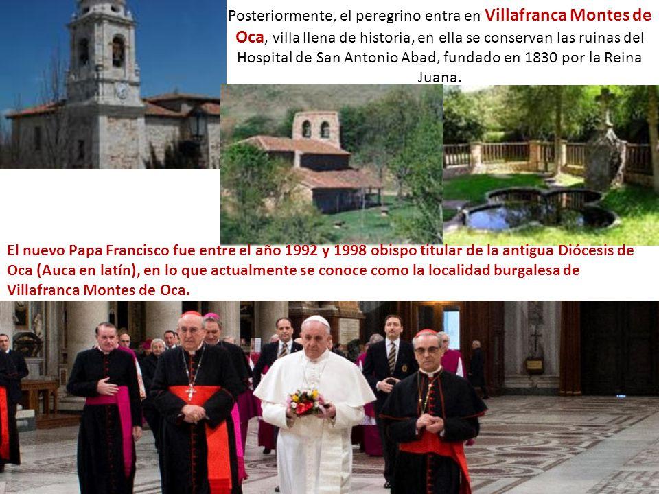 Posteriormente, el peregrino entra en Villafranca Montes de Oca, villa llena de historia, en ella se conservan las ruinas del Hospital de San Antonio