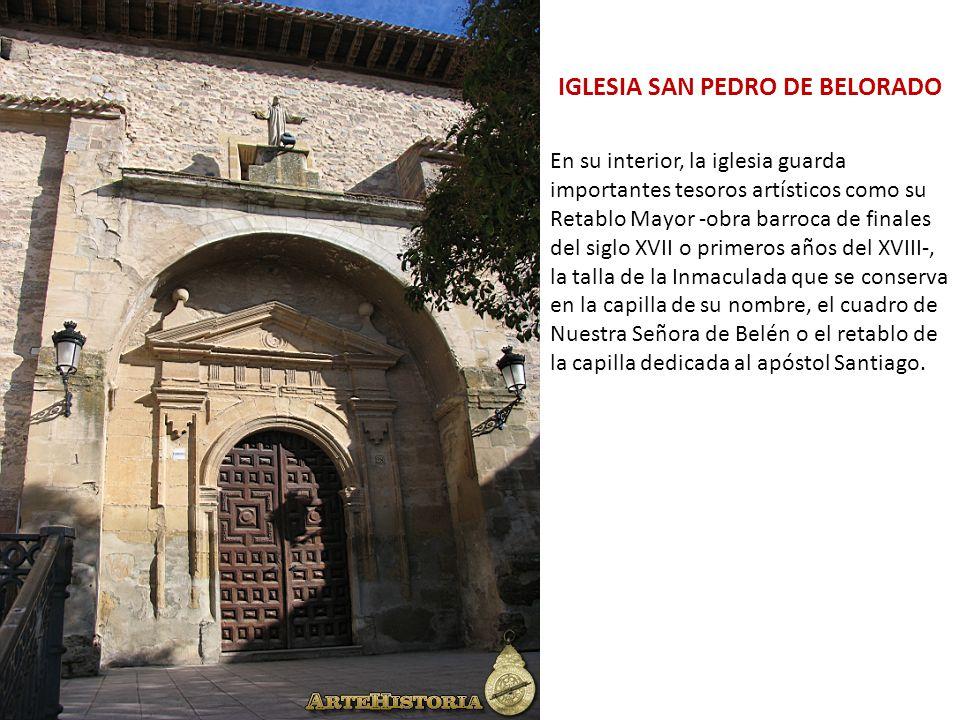 IGLESIA SAN PEDRO DE BELORADO En su interior, la iglesia guarda importantes tesoros artísticos como su Retablo Mayor -obra barroca de finales del sigl