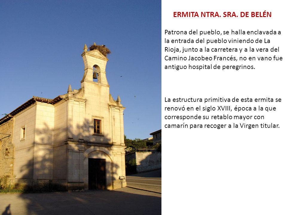 NUESTRA SEÑORA DE BELÉN PATRONA DE BELORADO Dentro también de la ermita existe un notable conjunto de cuadros al óleo, todos ellos de notable interés artístico, entre los cuales cabe señalar a una que muestra a la Virgen de Belén, flanqueada por San Vitores y San Isidro, patronos del pueblo.