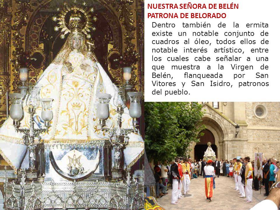 NUESTRA SEÑORA DE BELÉN PATRONA DE BELORADO Dentro también de la ermita existe un notable conjunto de cuadros al óleo, todos ellos de notable interés