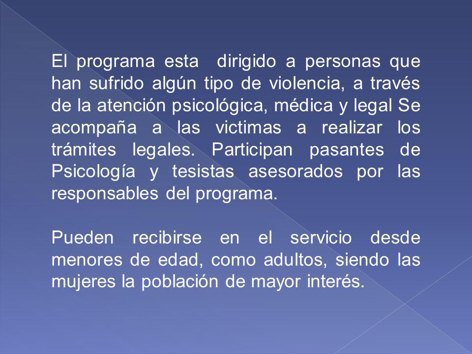 PROGRAMA INTERDISCIPLINARIO DE ATENCIÓN A LA VIOLENCIA SEXUAL Y ESTUDIOS DE GENERO (PIAV) RESPONSABLE DEL SERVICIO: MTRA. PATRICIA VALLADARES DE LA CR