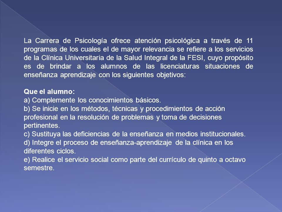 CLÍNICA UNIVERSITARIA DE LA SALUD INTEGRAL IZTACALA SERVICIOS QUE OFRECE: PSICOLOGÍA LIC.