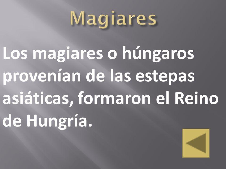 Los magiares o húngaros provenían de las estepas asiáticas, formaron el Reino de Hungría.
