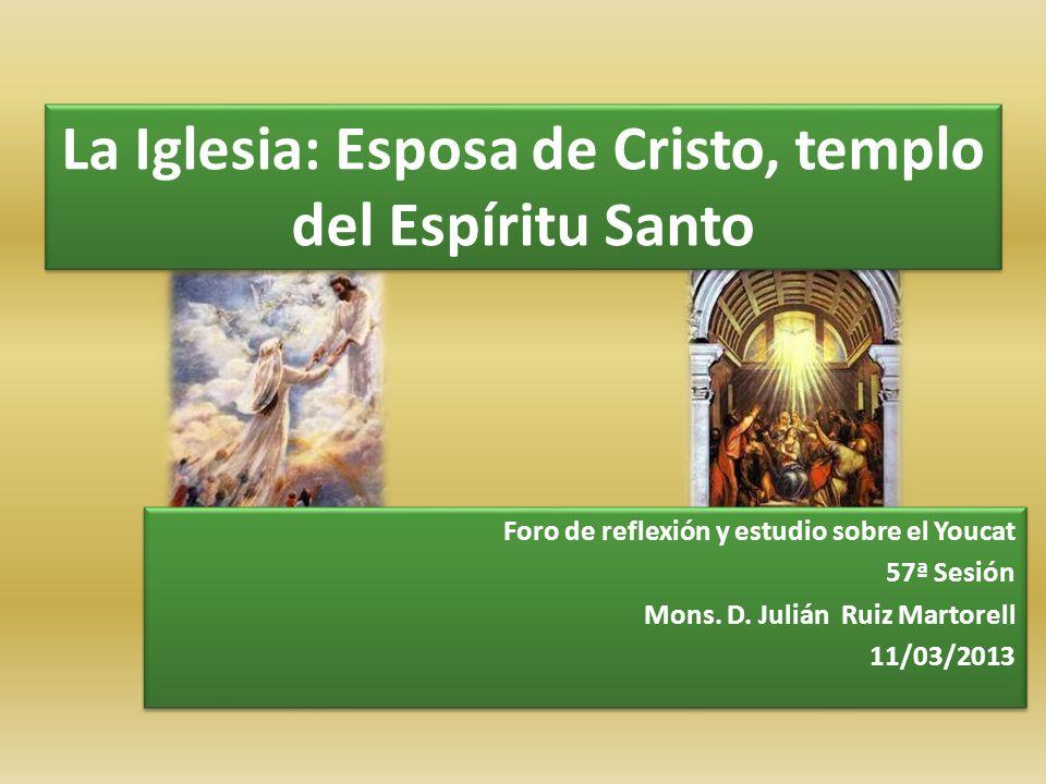 Foro de reflexión y estudio sobre el Youcat 57ª Sesión Mons. D. Julián Ruiz Martorell 11/03/2013 Foro de reflexión y estudio sobre el Youcat 57ª Sesió