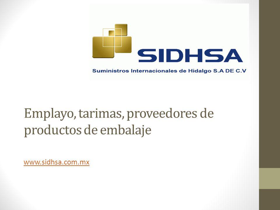 Emplayo, tarimas, proveedores de productos de embalaje www.sidhsa.com.mx