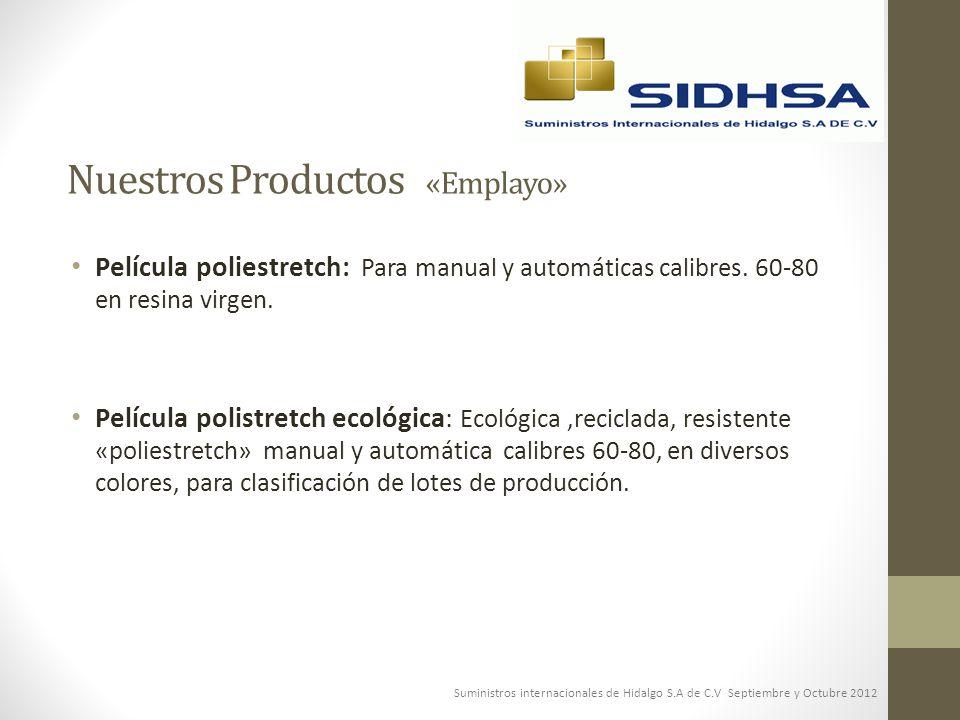 Nuestros Productos «Emplayo» Película poliestretch: Para manual y automáticas calibres. 60-80 en resina virgen. Película polistretch ecológica: Ecológ