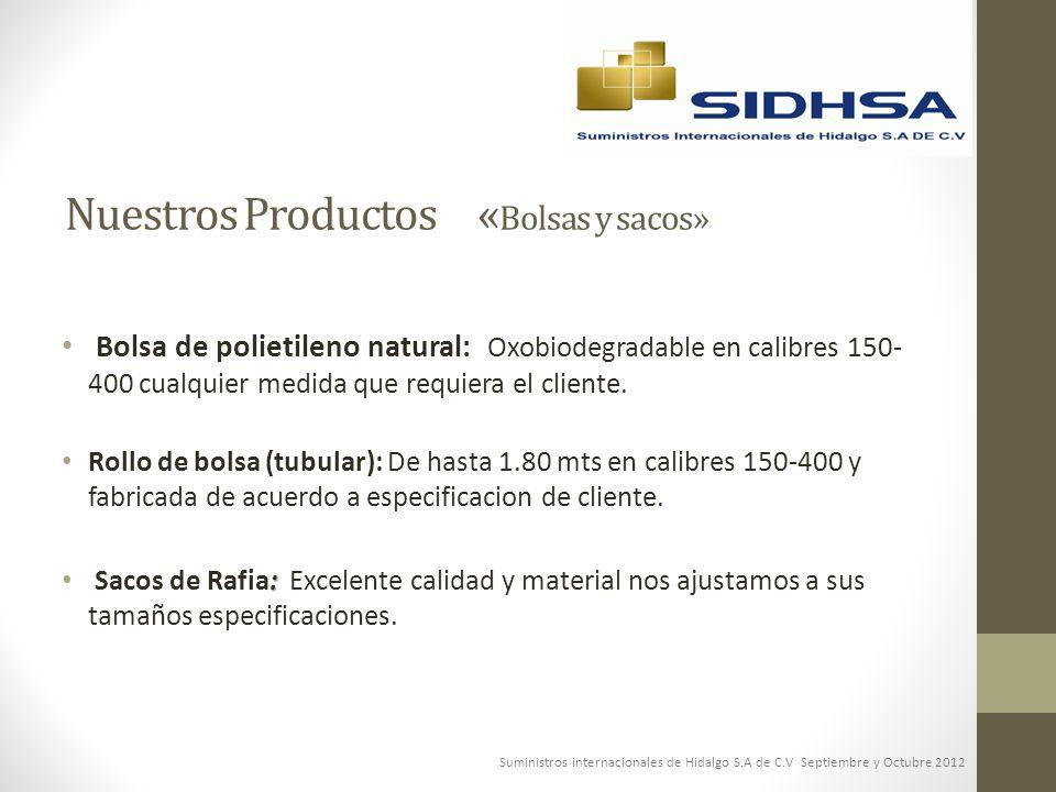 Nuestros Productos « Bolsas y sacos» Bolsa de polietileno natural: Oxobiodegradable en calibres 150- 400 cualquier medida que requiera el cliente. Rol