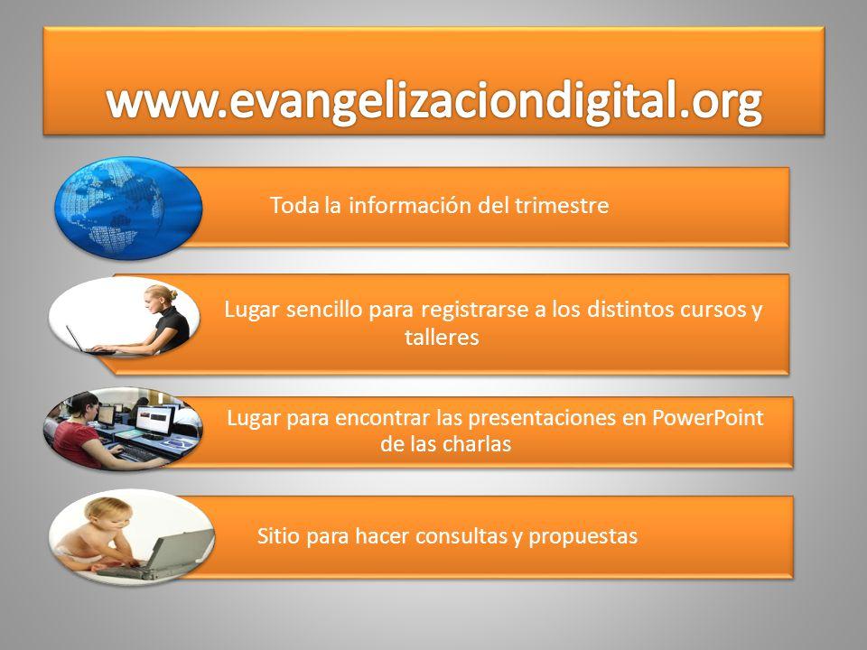 Toda la información del trimestre Lugar sencillo para registrarse a los distintos cursos y talleres Lugar para encontrar las presentaciones en PowerPo