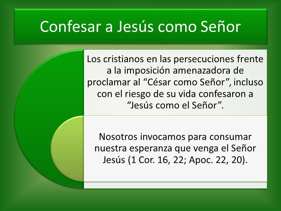 Confesar a Jesús como Señor Los cristianos en las persecuciones frente a la imposición amenazadora de proclamar al César como Señor, incluso con el ri