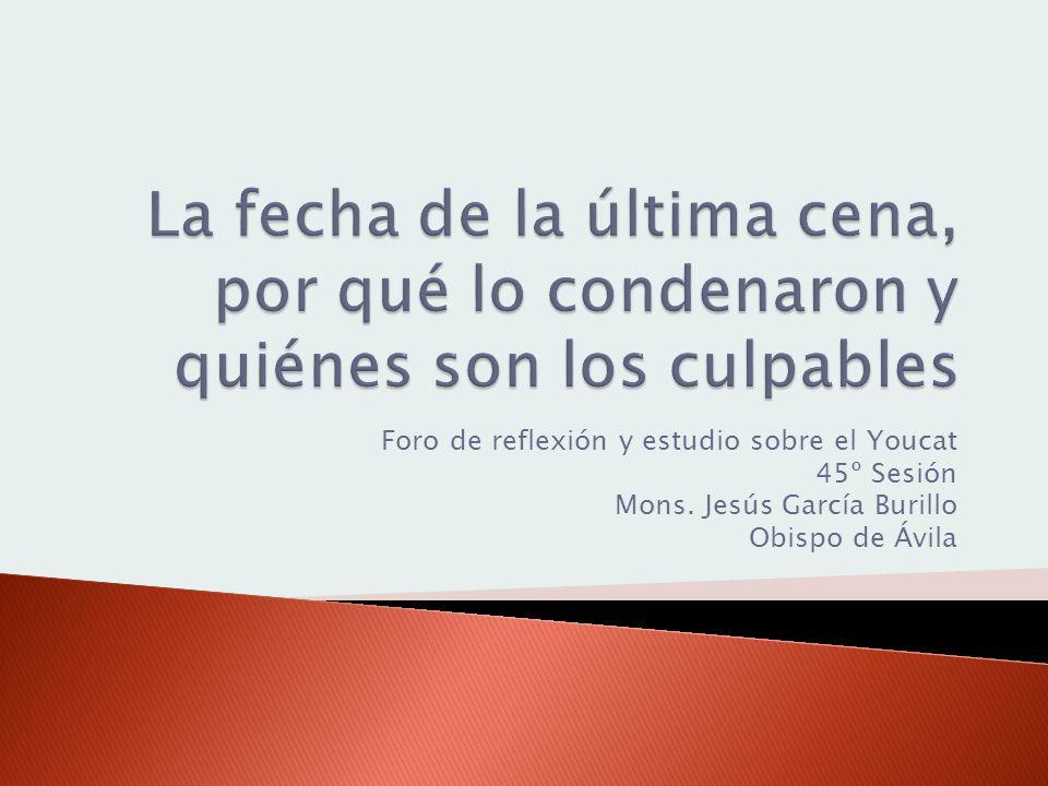 Foro de reflexión y estudio sobre el Youcat 45º Sesión Mons. Jesús García Burillo Obispo de Ávila