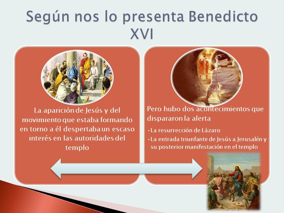 La aparición de Jesús y del movimiento que estaba formando en torno a él despertaba un escaso interés en las autoridades del templo Pero hubo dos acon