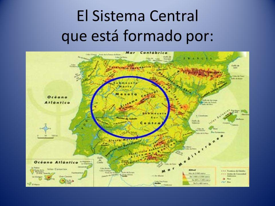 El Sistema Central que está formado por:
